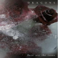 Dragons - Here Are The Roses