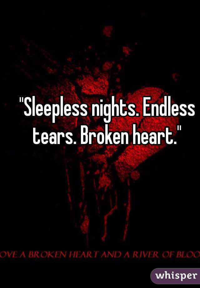 Sleepless Nights Endless Tears Broken Heart