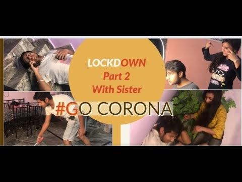 lockdown with sister #GO CORONA