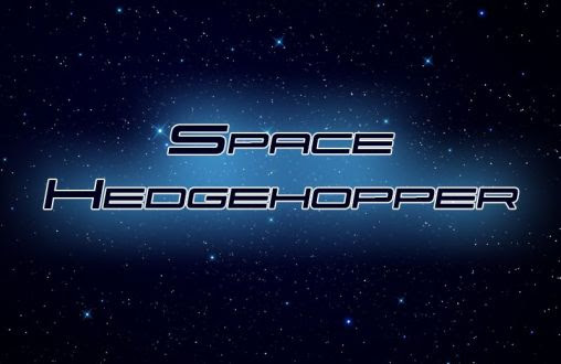 Screenshots of the Space hedgehopper for Android tablet, phone.