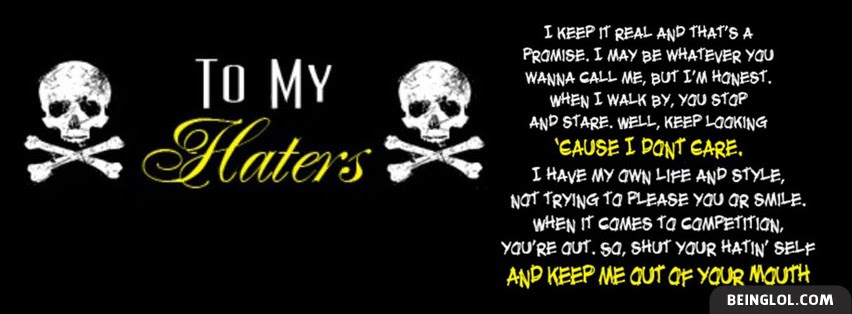 To My Haters Facebook Cover To My Haters Cover 3001 Attitude