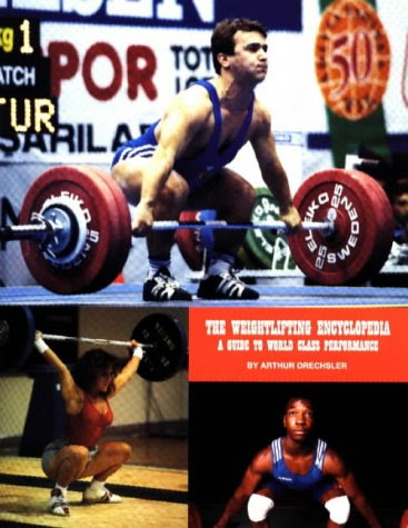 The Weightlifting Encyclopedia: A Guide to World Class Performance, by Arthur Drechsler