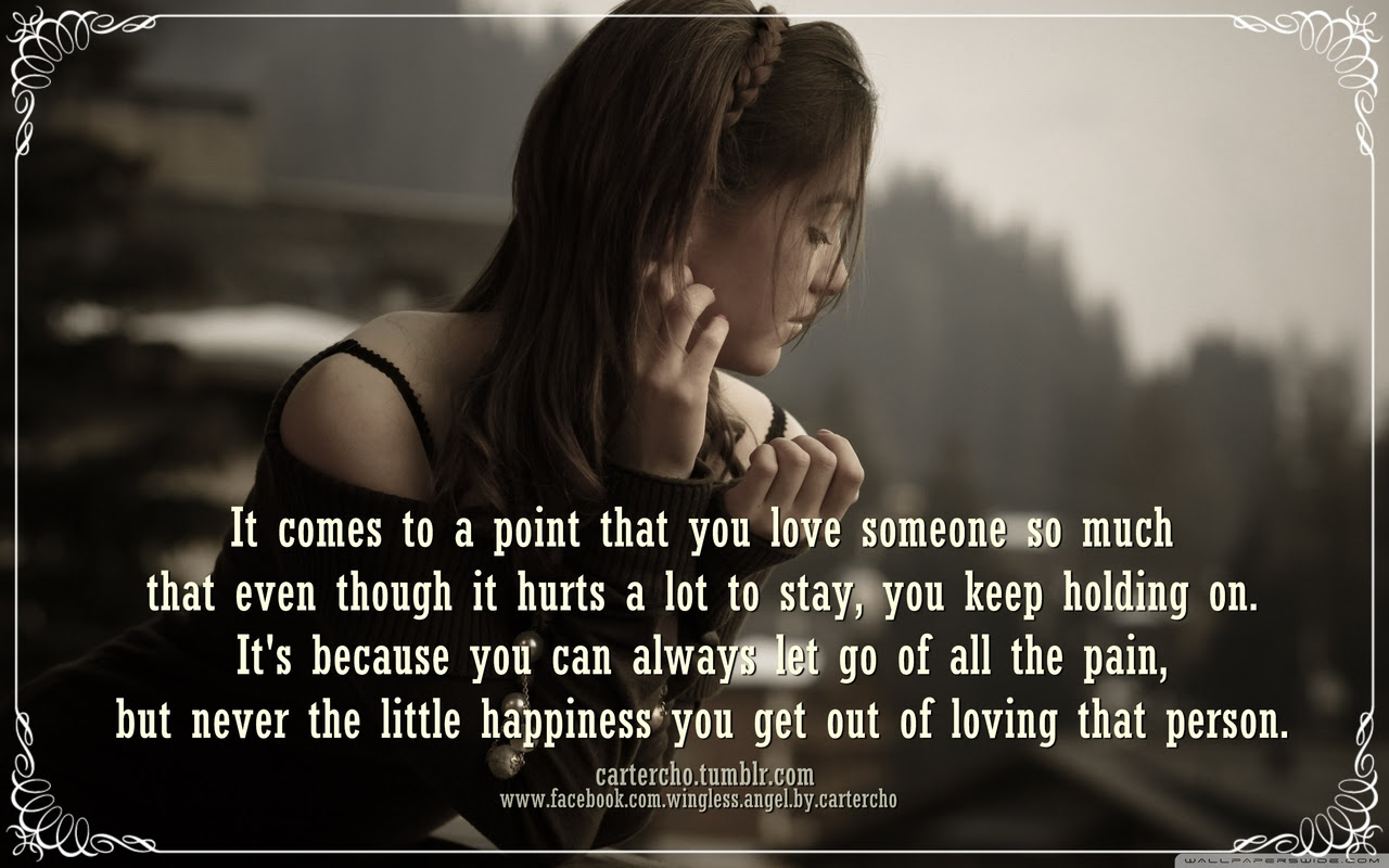 It Comes To A Point That You Love Someone So Much That Even Though