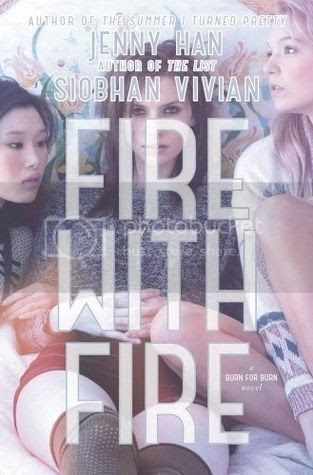 Fire With Fire by Jenny Han & Siobhan Vivian