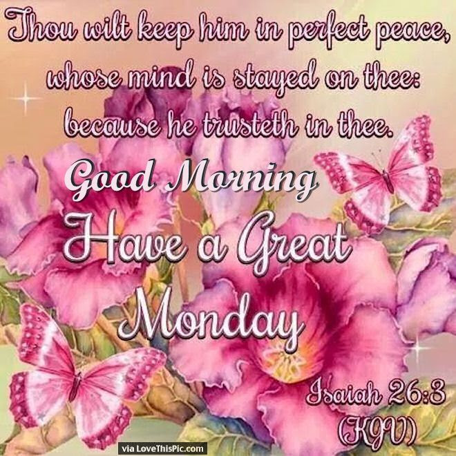 Good Morning Have A Great Monday Religious Quote Pictures Photos