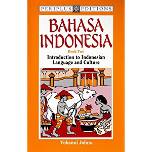 Amazon.co.jp: Bahasa Indonesia: Introduction to Indonesian Language and Culture: Yohanni Johns: 洋書