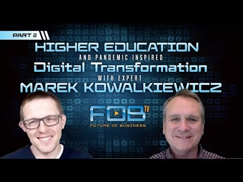 Higher Education and Pandemic Inspired Digital Transformation with Dr. Marek Kowalkiewicz, Part 2