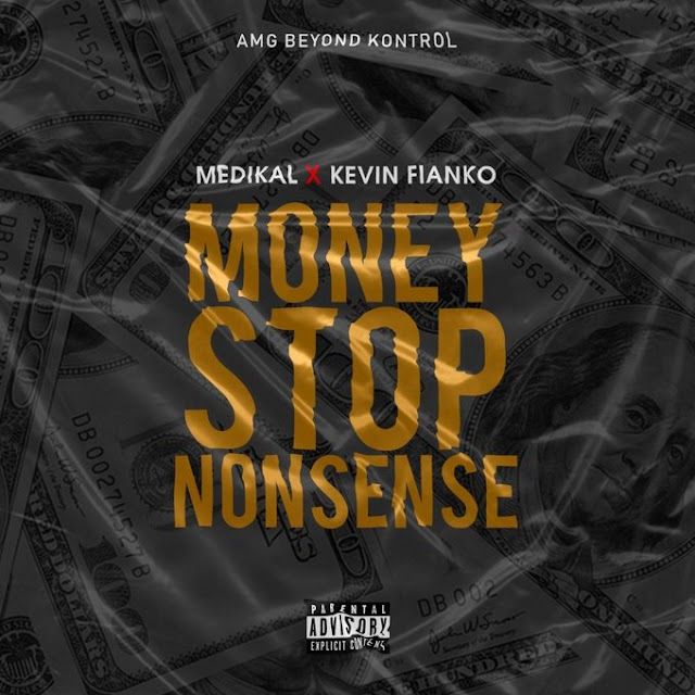 Medikal X Kevin Fianko - Money Stop Nonsense (Prod. By Halm).