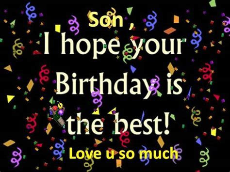 Birthday Greetings For Your Dear Son. Free For Son