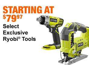 STARTING AT $79.97 Select Exclusive Ryobi(r) Tools