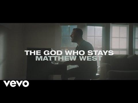 The God Who Stays Lyrics - Matthew West