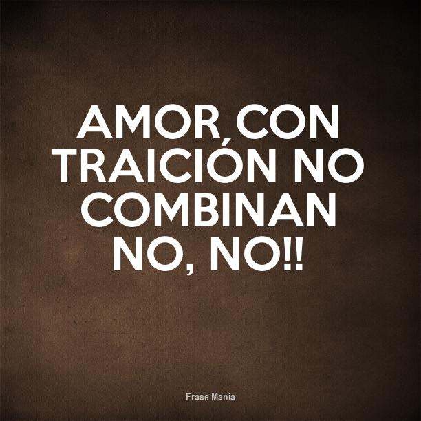 Cartel Para Amor Con Traicion No Combinan No No