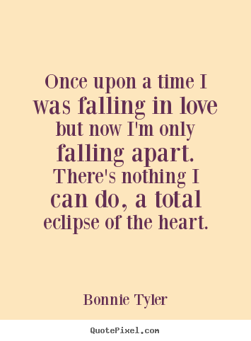 Love Quotes Once Upon A Time I Was Falling In Love But Now Im