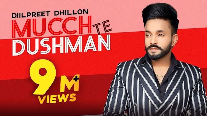 Mucch Te Dushman Lyrics - Dilpreet Dhillon