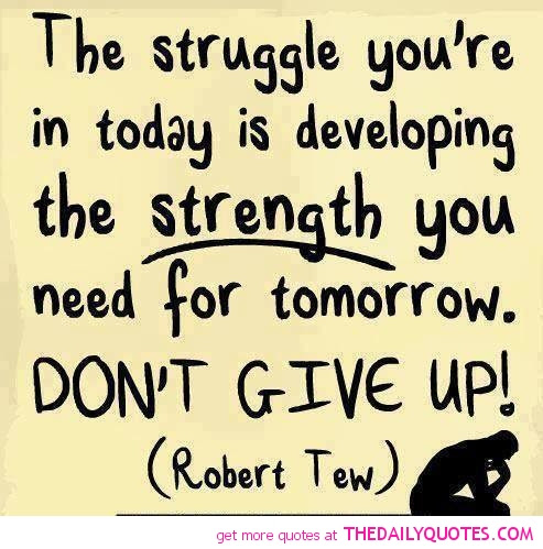 Inspirational Quotes About Life Struggles. QuotesGram