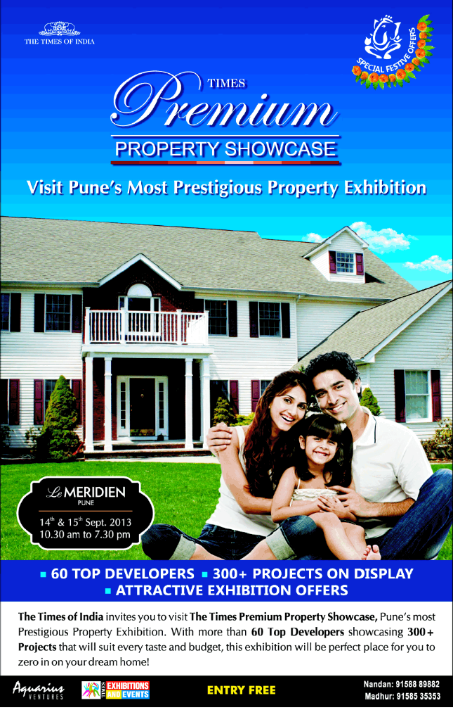 Times Premium Property Showcase,  14th & 15th September 2013  10.30 am to 7.30 pm,  Le Meridien Hotel,  Raja Bahadur Mill Road Pune 411 001 (12-9-2013)