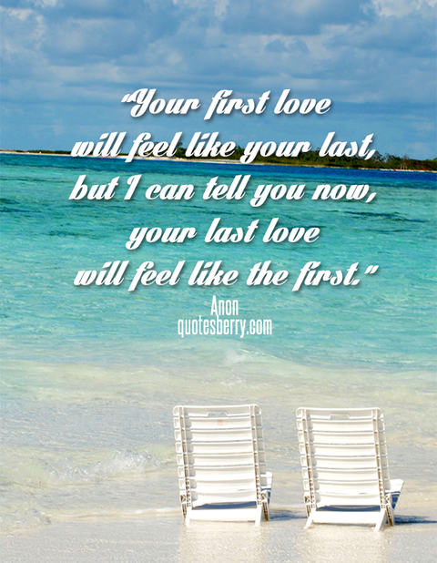 Your First Love Will Feel Like Your Last But I Can Tell You