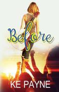 Title: Before, Author: KE Payne