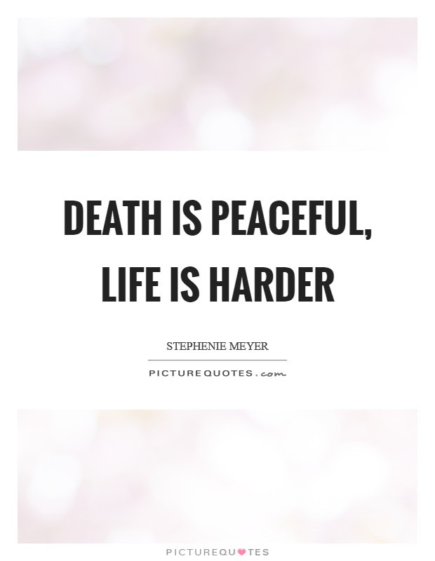 Life Death Quotes Life Death Sayings Life Death Picture Quotes