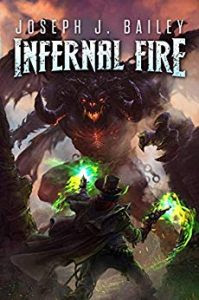 Infernal Fire by Joseph J. Bailey