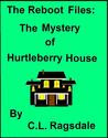The Mystery of Hurtleberry House (The Reboot Files, #1)