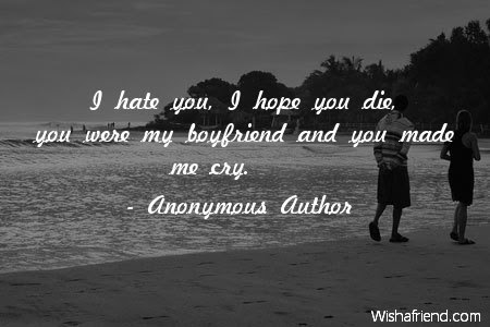 Anonymous Author Quote I Hate You I Hope You Die You Were My