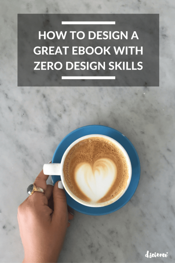 how to design a great ebook with zero design skills