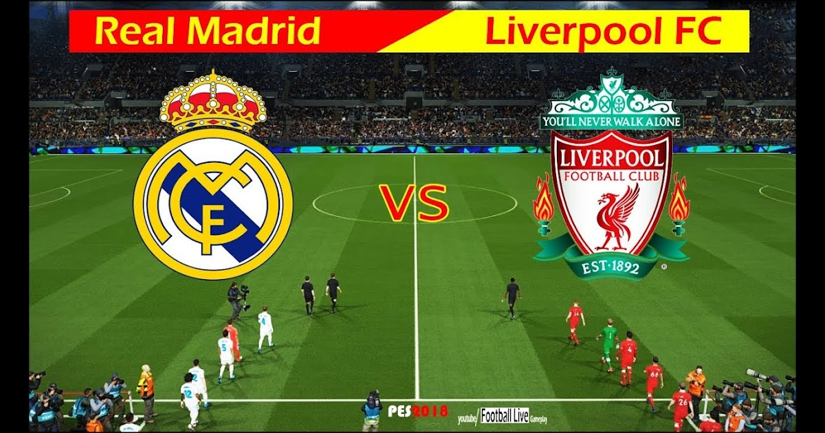 Real Madrid Vs Liverpool Final 2018 Full Match