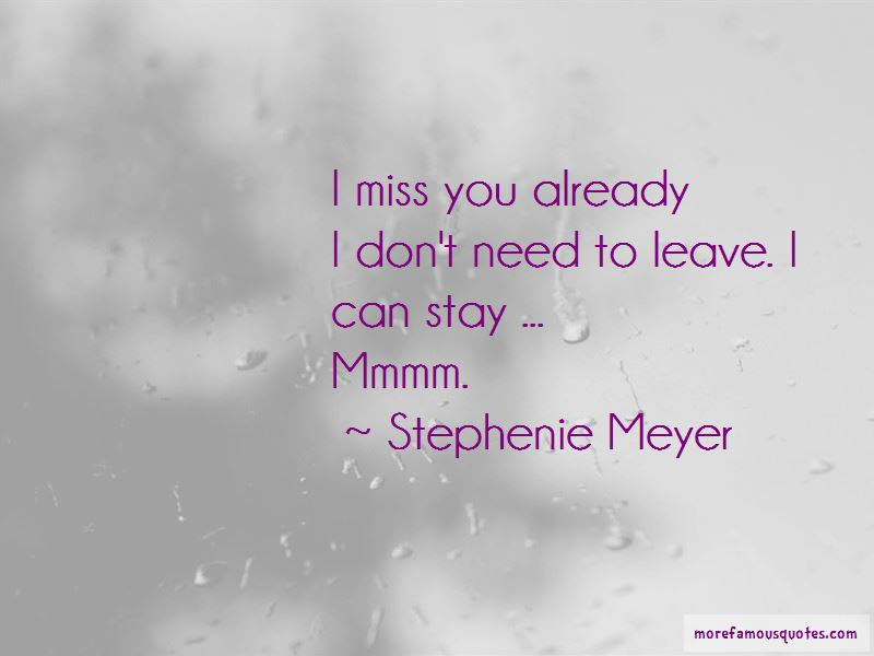 Quotes About I Miss You Already Top 37 I Miss You Already Quotes