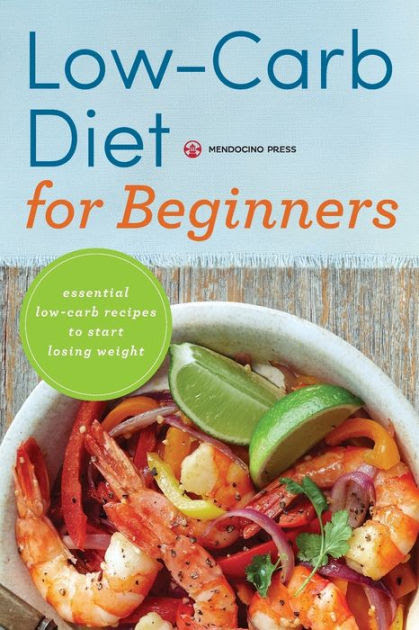 Low Carb Diet for Beginners: Essential Low Carb Recipes to ...