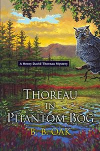 Thoreau in Phantom Bog by B. B. Oak