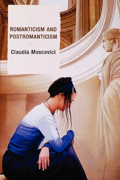 Romanticism and Postromanticism by Claudia Moscovici