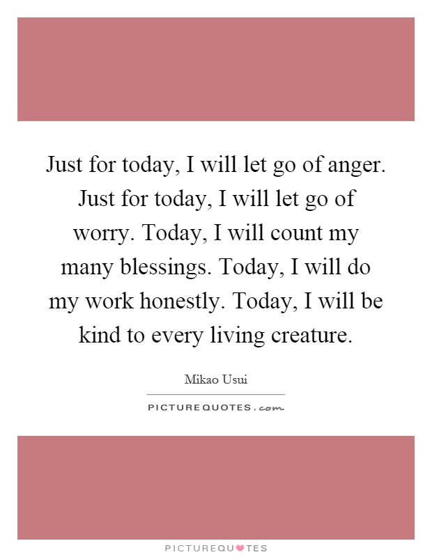Just For Today I Will Let Go Of Anger Just For Today I Will