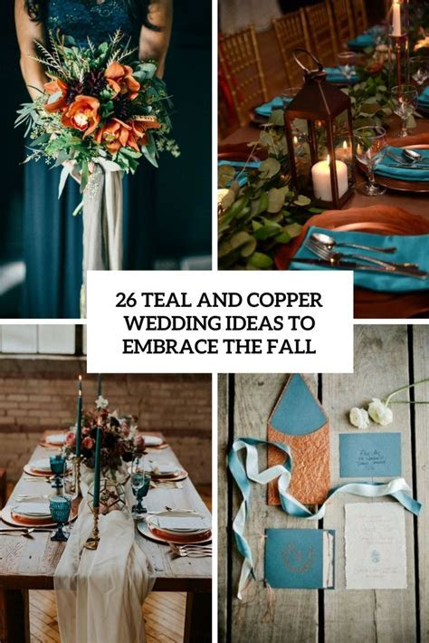 26 Teal And Copper Wedding Ideas To Embrace The Fall