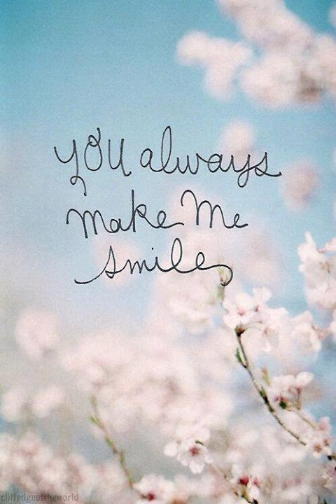 You Always Make Me Smile Pictures Photos And Images For Facebook