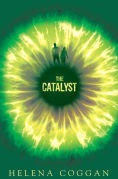 Title: The Catalyst, Author: Helena Coggan