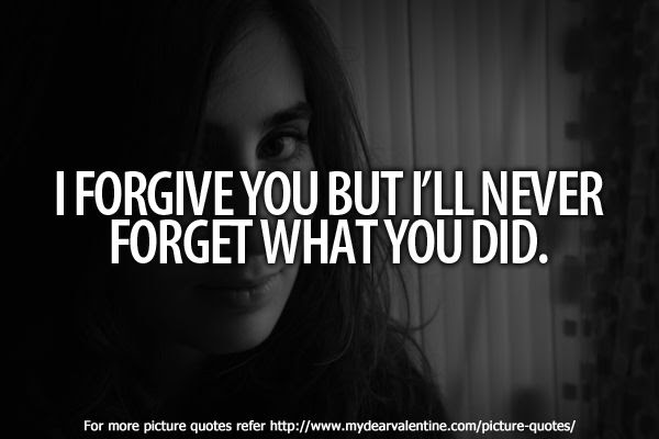 Quotes About Never Forgive 145 Quotes
