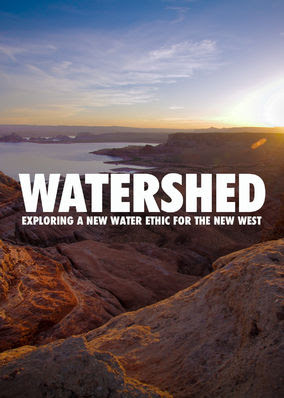 Watershed: Exploring a New Water Ethic