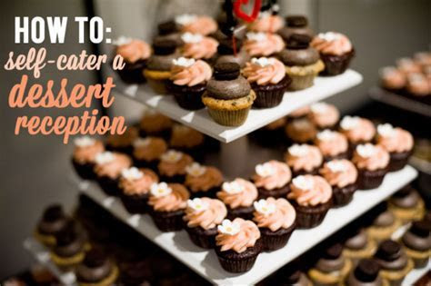 11 Ideas For Self Catering Your Dessert Reception   A