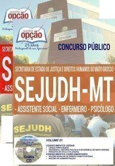 Apostila SEJUDHMT 2017 ASSISTENTE SOCIAL / ENFERMEIRO / PSICÓLOGO