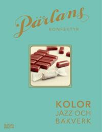 Pärlans konfektyr : Kolor, jazz och bakverk