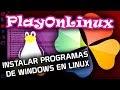 ▷ INSTALAR Programas de Windows en Linux   PlayOnLinux en Ubuntu