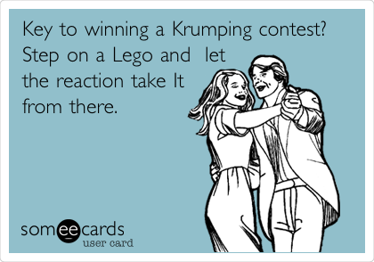 Key to winning a Krumping contest? Step on a Lego and let the reaction take It from there.