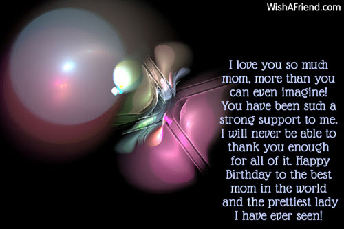 I Love You So Much Mom Birthday Wish For Mom