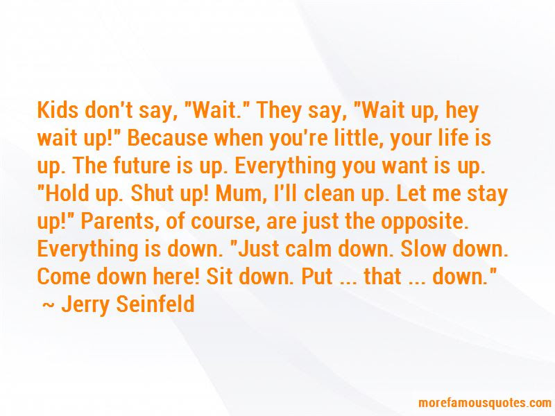 Just Calm Down Quotes Top 40 Quotes About Just Calm Down From