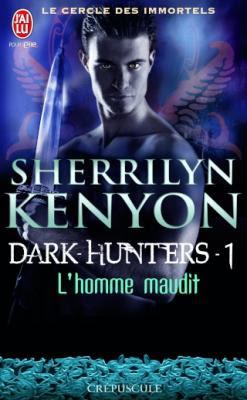 Couverture Le Cercle des immortels : Dark-Hunters, tome 01 : L'homme maudit