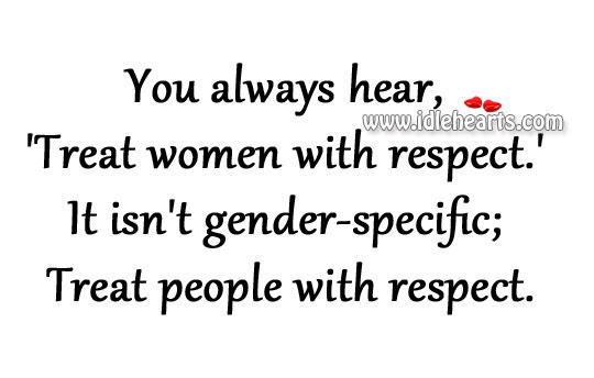 Quotes About Respect Women 127 Quotes