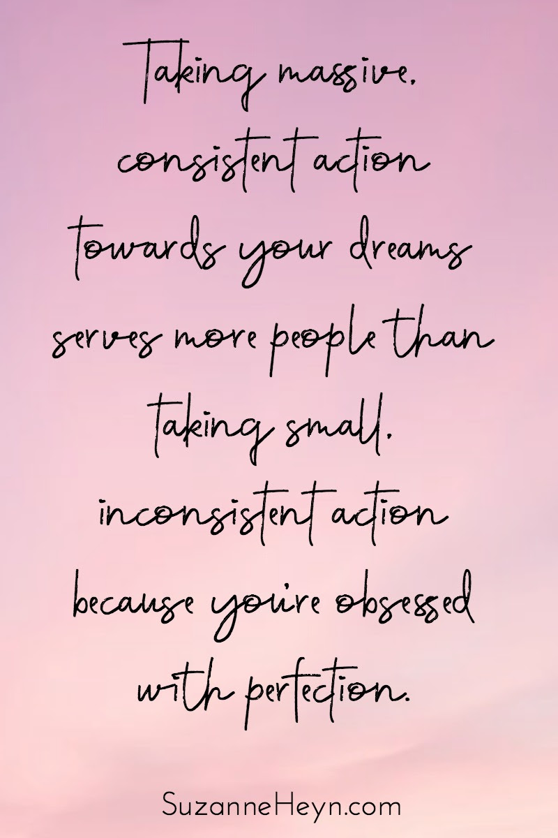 Peace out, perfectionism: Move closer to your dreams in 3 ...