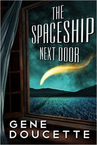 The Spaceship Next Door by Gene Doucette