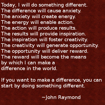 Do Something Different If You Want To Make A Difference